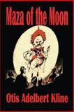 Maza of the Moon, Otis Adelbert Kline, 1450502598