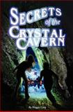 Secrets of the Crystal Cavern, Maggie Cary, 1463782594