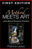 Method Meets Art : Arts-Based Research Practice, Leavy, Patricia, 1593852592