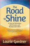 The Road to Shine, Laurie Gardner, 1937612597