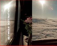 Between Destinations, Alison Nordstrom, Jane Levy Reed, 3868282599