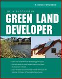 Be a Successful Green Land Developer, Woodson, R. Dodge, 0071592598