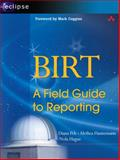 Birt : A Field Guide to Reporting, Hannemann, Alethea and Peh, Diana, 0321442598