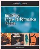Building High Performance Teams, DuFrene, Debbie D. and Lehman, Carol M., 0324272596