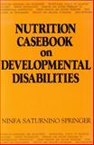 Nutrition Casebook on Developmental Disabilities, Springer, Ninfa S., 0815622597