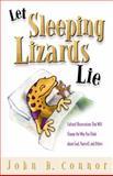 Let Sleeping Lizards Lie, John H. Connor, 0898272599