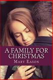 A Family for Christmas, Mary Eason, 1482582597
