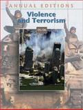 Annual Editions : Violence and Terrorism 05/06, Badey, Thomas J., 0073012599