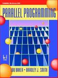 Parallel Programming, Baker, Lou and Smith, Bradley J., 0079122590