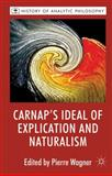 Carnap's Ideal of Explication and Naturalism, , 0230282598