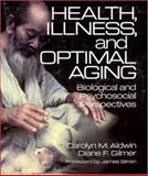 Health, Illness, and Optimal Aging : Biological and Psychosocial Perspectives, Aldwin, Carolyn M. and Gilmer, Diane F., 0761922598