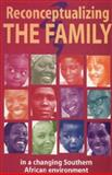 Reconceptualizing the Family in a Changing Southern African Environment, Mvududu, Sara C. and McFadden, Patricia, 0797422595
