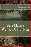 Safe Haven: Warrior Chronicles, Caitlin Andrews, 149957259X