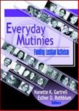 Everyday Mutinies, Nanette K. Gartrell and Esther D. Rothblum, 1560232595