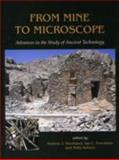 From Mine to Microscope : Advances in the Study of Ancient Technology, Ian Freestone, Thilo Rehren, 184217259X