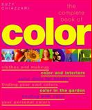 The Complete Book of Color : Using Color for Lifestyle, Health and Well-Being, Chiazzari, Suzy, 1862042594