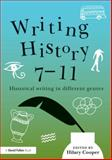 Writing History 7-11 : Historical Thinking in Different Genres, , 0415842603