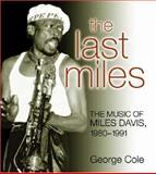 The Last Miles, George Cole, 0472032607