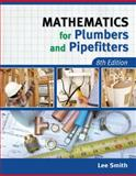 Mathematics for Plumbers and Pipefitters, Smith, Lee, 1111642605