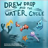 Drew Drop and the Water Cycle, Cathy Sherman, 149228260X
