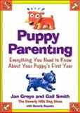 Puppy Parenting, Jan Greye and Gail Jesse Smith, 0060012609