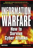 Information Warfare : How to Survive Cyber Attacks, Erbschloe, Michael, 0072132604