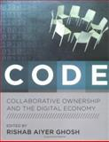 Code : Collaborative Ownership and the Digital Economy, , 0262072602