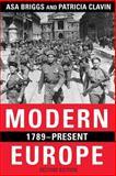 Modern Europe, 1789-Present, Briggs, Asa and Clavin, Patricia, 0582772605