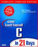 Sams Teach Yourself C in 21 Days : Complete Complier Edition, Aitken, Peter G., 0672312603