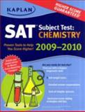 SAT Subject Test - Chemistry 2009-2010, Kaplan Publishing Staff and Claire Aldridge, 1419552600