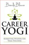 Career Yogi, Brenda Blanco, 149272260X
