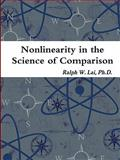 Nonlinearity in the Science of Comparison, Lai, Ralph W., 0962852600