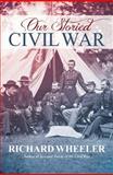 Our Storied Civil War, Richard Wheeler, 0985002603