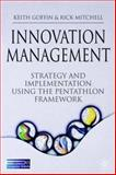 Innovation Management : Strategy and Implementation Using the Pentathlon Framework, Goffin, Keith and Mitchell, Rick, 1403912602