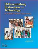 Differentiating Instruction with Technology in the Middle School Classroom, Smith, Grace E. and Throne, Stephanie, 1564842606
