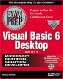 MCSD Visual Basic 6 Exam Prep, Ekedahl, Michael, 1576102602