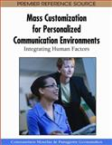 Mass Customization for Personalized Communication Environments : Integrating Human Factors, Constantinos Mourlas, Panagiotis Germanakos, 1605662607