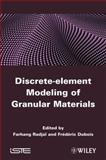 Discrete-Element Modeling of Granular Materials, Radjai, Farang and Dubois, Frédéric, 1848212607