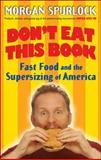 Don't Eat This Book, Morgan Spurlock, 0399152601