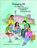 Engaging All by Creating High School Learning Communities, Gibbs, Jeanne and Ushijima, Teri, 0932762603