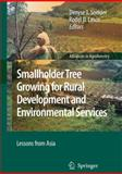 Smallholder Tree Growing for Rural Development and Environmental Services : Lessons from Asia, Snelder, Denyse J. and Lasco, Rodel D., 1402082606