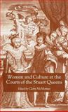 Women and Culture at the Courts of the Stuart Queens, , 1403902607