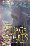 The Village Secrets, A. M. Friedmann, 1499042604