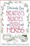 Deliciously Easy Breakfasts, Brunches and Pastas with Herbs, Dawn J. Ranck and Phyllis Pellman Good, 1561482609