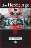 The Heroic Age in Sinnar, Jay Spaulding, 1569022607