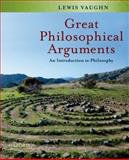 Great Philosophical Arguments : An Introduction to Philosophy, Vaughn, Lewis, 0195342607