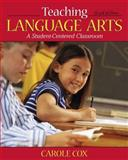 Teaching Language Arts : A Student-Centered Classroom, Cox, Carole, 0205542603