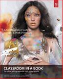 Adobe Creative Suite 6 Design and Web Premium Classroom in a Book, Adobe Creative Team, 0321822609