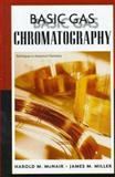 Basic Gas Chromatography, McNair, Harold M. and Miller, James M., 047117260X