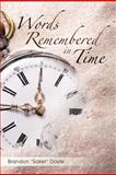 Words Remembered in Time, Brandon Doyle, 1468582607